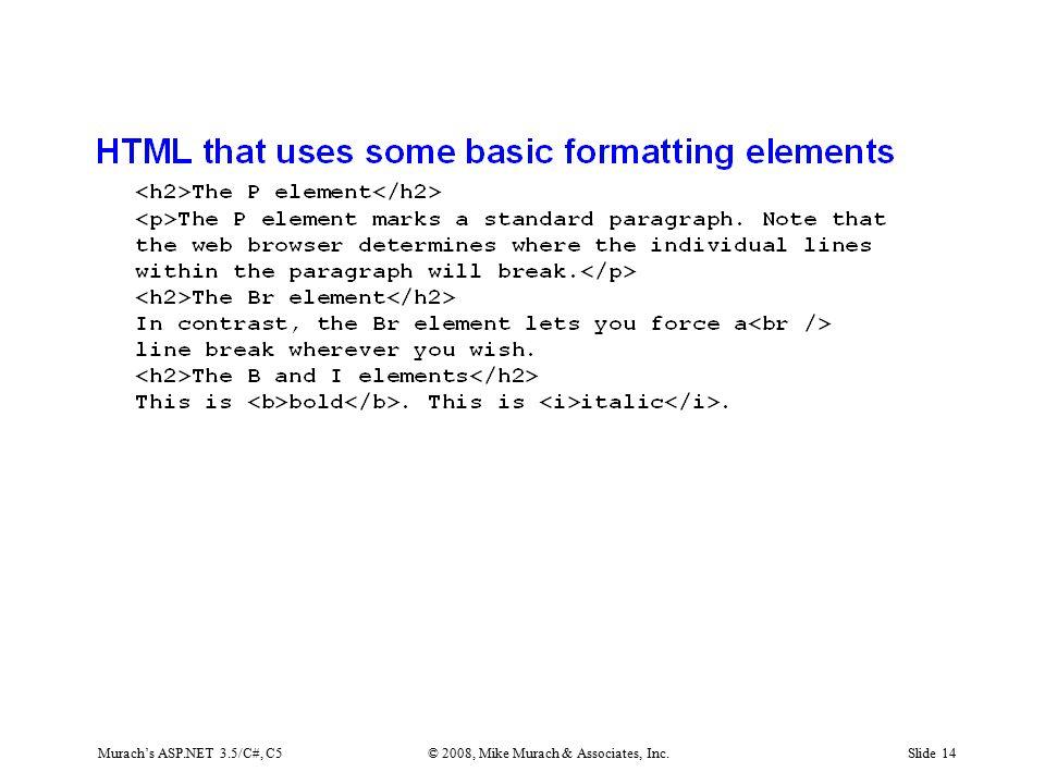 Murach's ASP.NET 3.5/C#, C5© 2008, Mike Murach & Associates, Inc.Slide 14