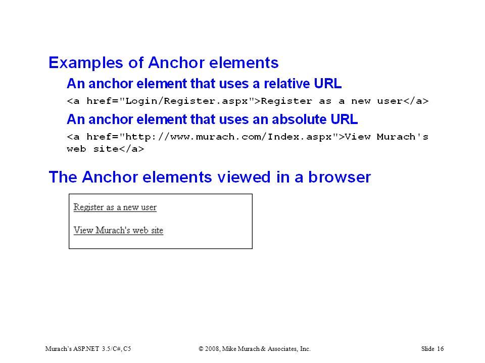 Murach's ASP.NET 3.5/C#, C5© 2008, Mike Murach & Associates, Inc.Slide 16