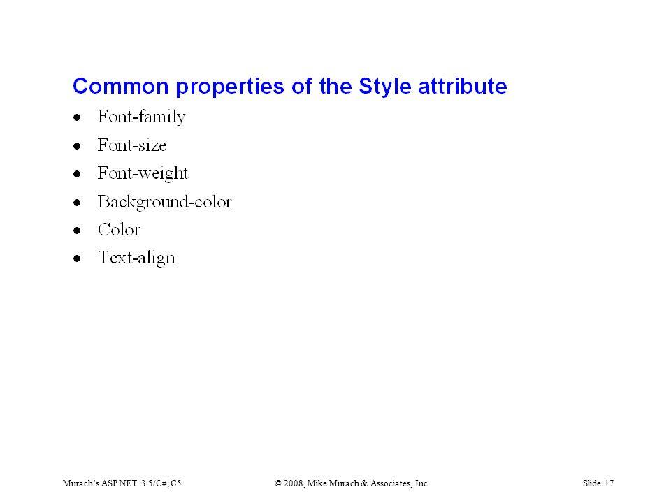 Murach's ASP.NET 3.5/C#, C5© 2008, Mike Murach & Associates, Inc.Slide 17