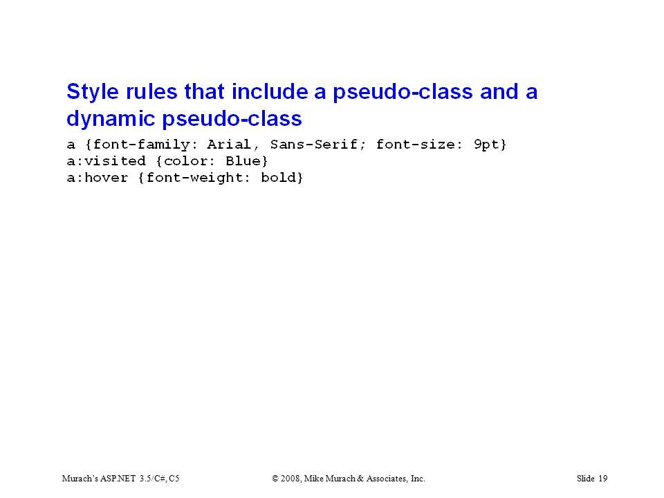 Murach's ASP.NET 3.5/C#, C5© 2008, Mike Murach & Associates, Inc.Slide 19