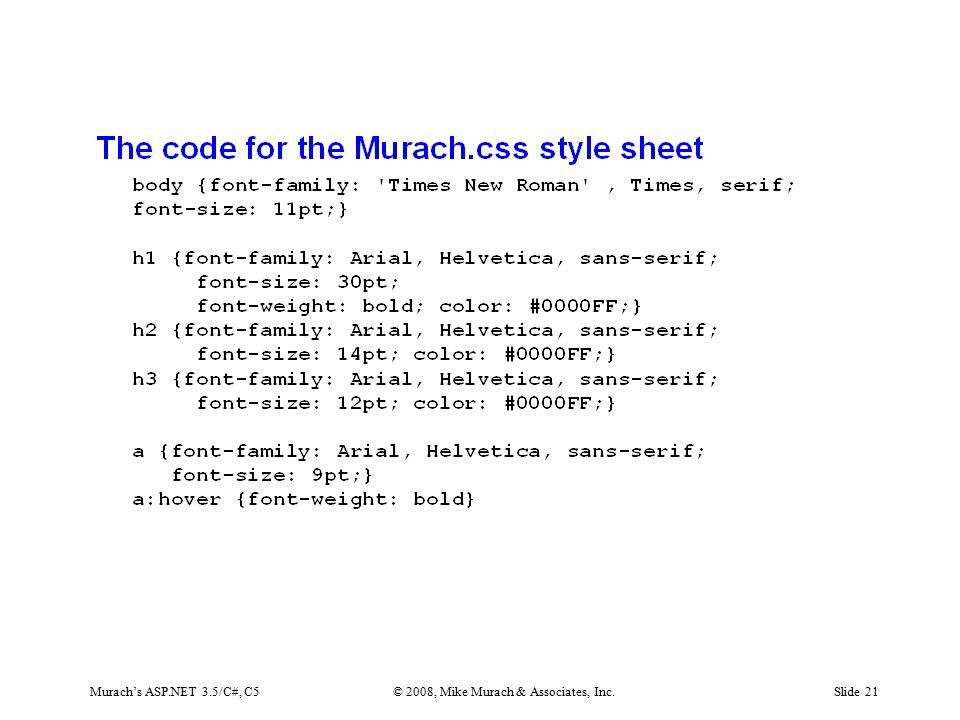 Murach's ASP.NET 3.5/C#, C5© 2008, Mike Murach & Associates, Inc.Slide 21