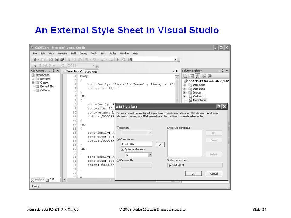 Murach's ASP.NET 3.5/C#, C5© 2008, Mike Murach & Associates, Inc.Slide 24
