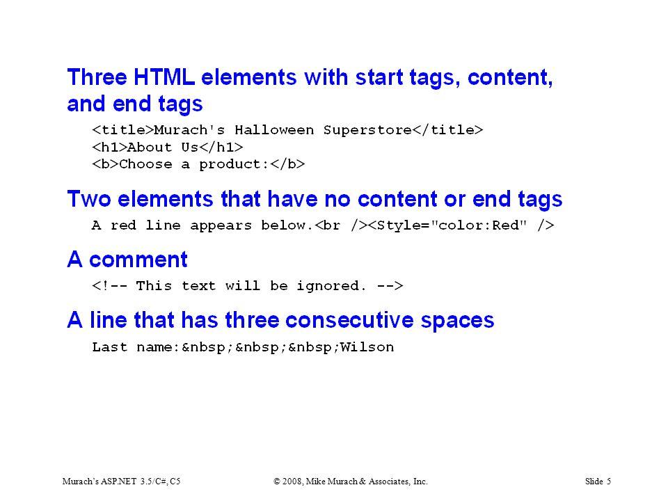 Murach's ASP.NET 3.5/C#, C5© 2008, Mike Murach & Associates, Inc.Slide 5
