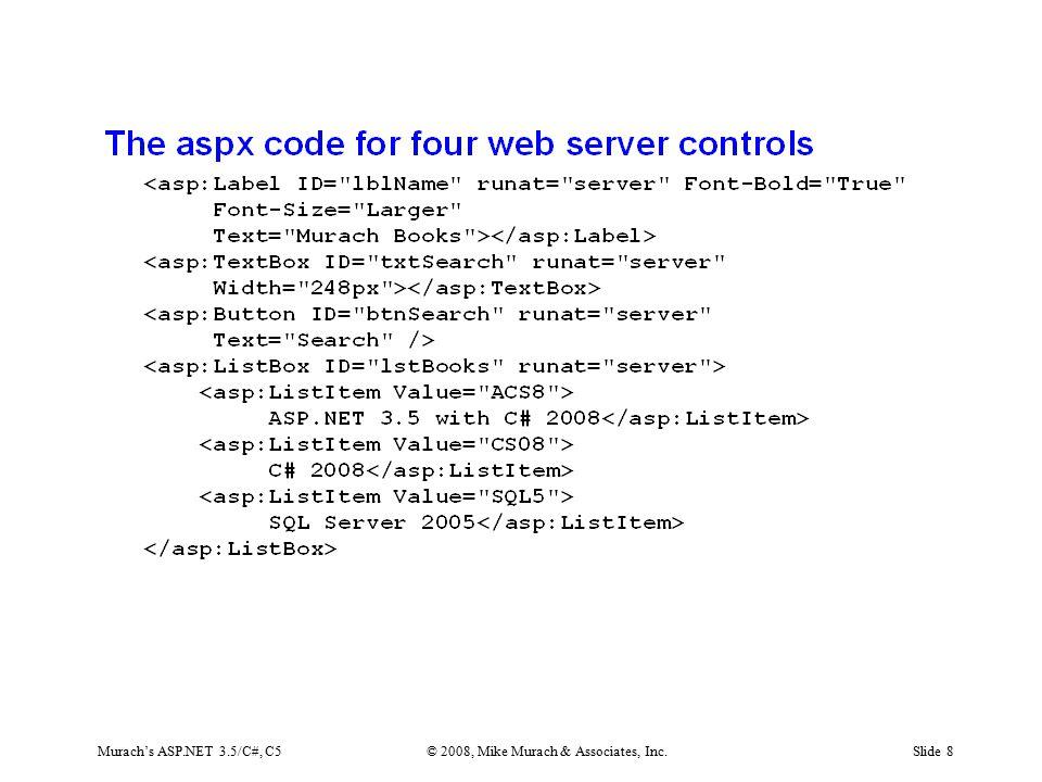 Murach's ASP.NET 3.5/C#, C5© 2008, Mike Murach & Associates, Inc.Slide 8