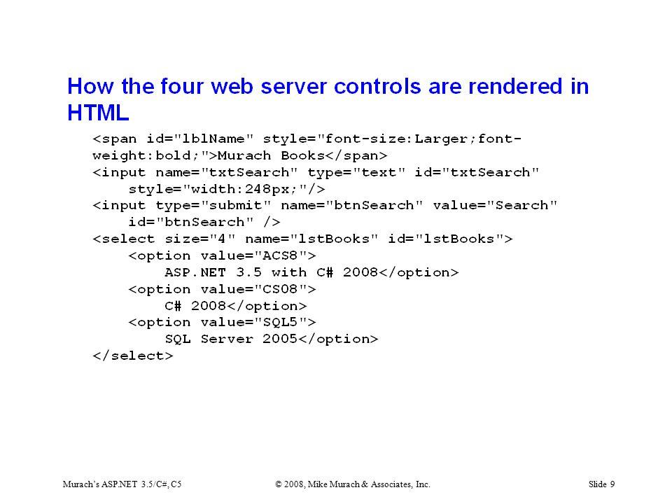 Murach's ASP.NET 3.5/C#, C5© 2008, Mike Murach & Associates, Inc.Slide 9