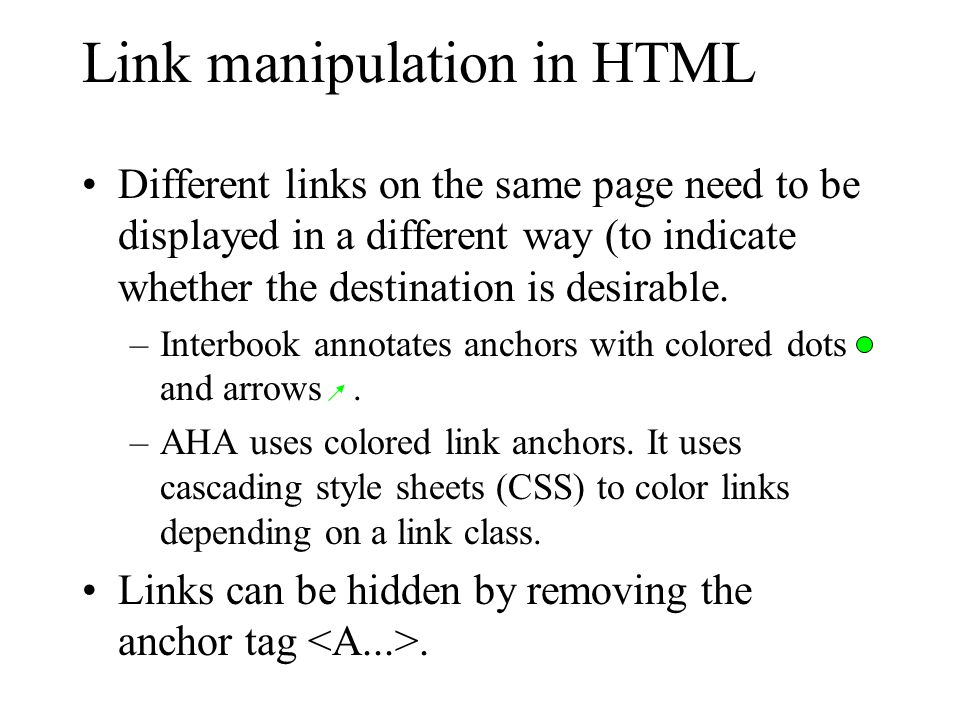 Link manipulation in HTML Different links on the same page need to be displayed in a different way (to indicate whether the destination is desirable.