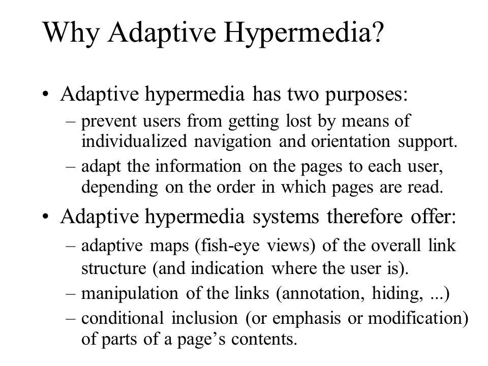 Why Adaptive Hypermedia.