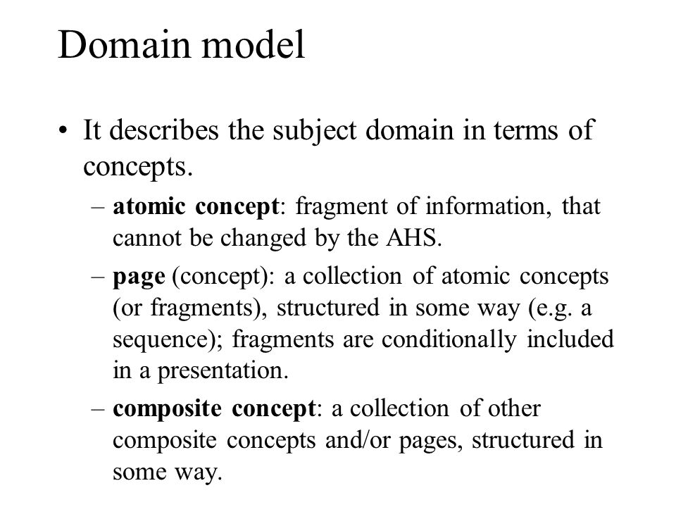 Domain model It describes the subject domain in terms of concepts.