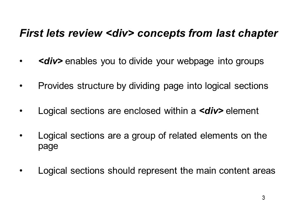3 First lets review concepts from last chapter enables you to divide your webpage into groups Provides structure by dividing page into logical section