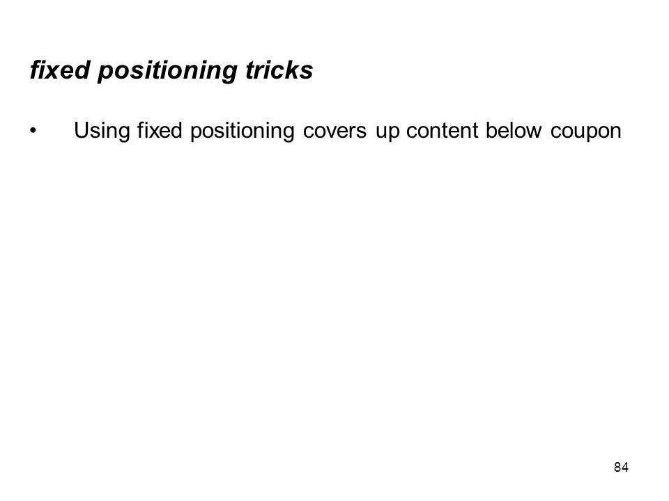 84 fixed positioning tricks Using fixed positioning covers up content below coupon