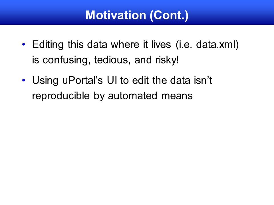 Motivation (Cont.) Editing this data where it lives (i.e.