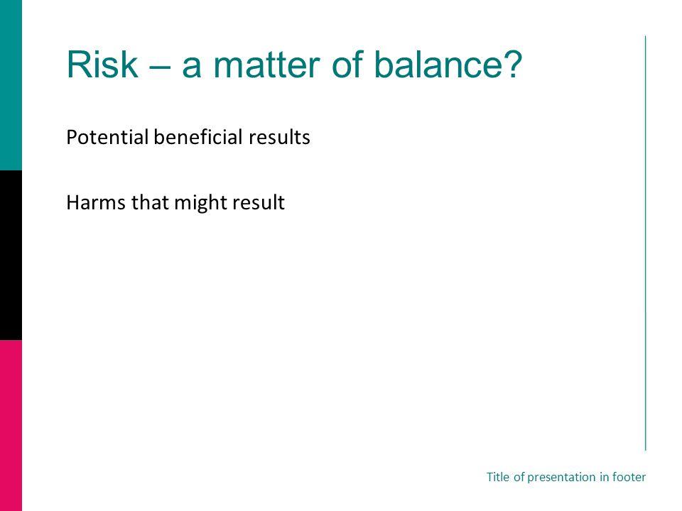 Risk – a matter of balance.