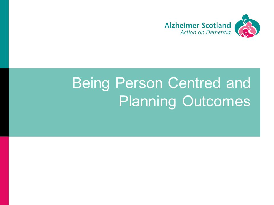 Being Person Centred and Planning Outcomes