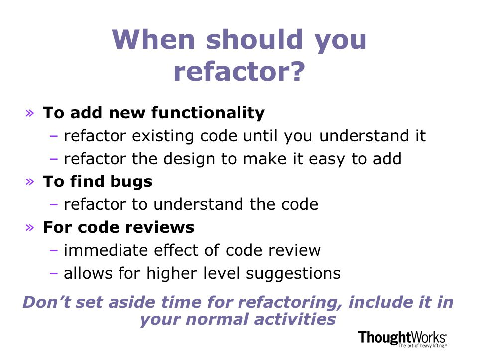 When should you refactor.