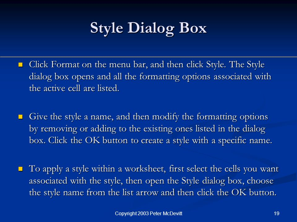 19Copyright 2003 Peter McDevitt Style Dialog Box Click Format on the menu bar, and then click Style.