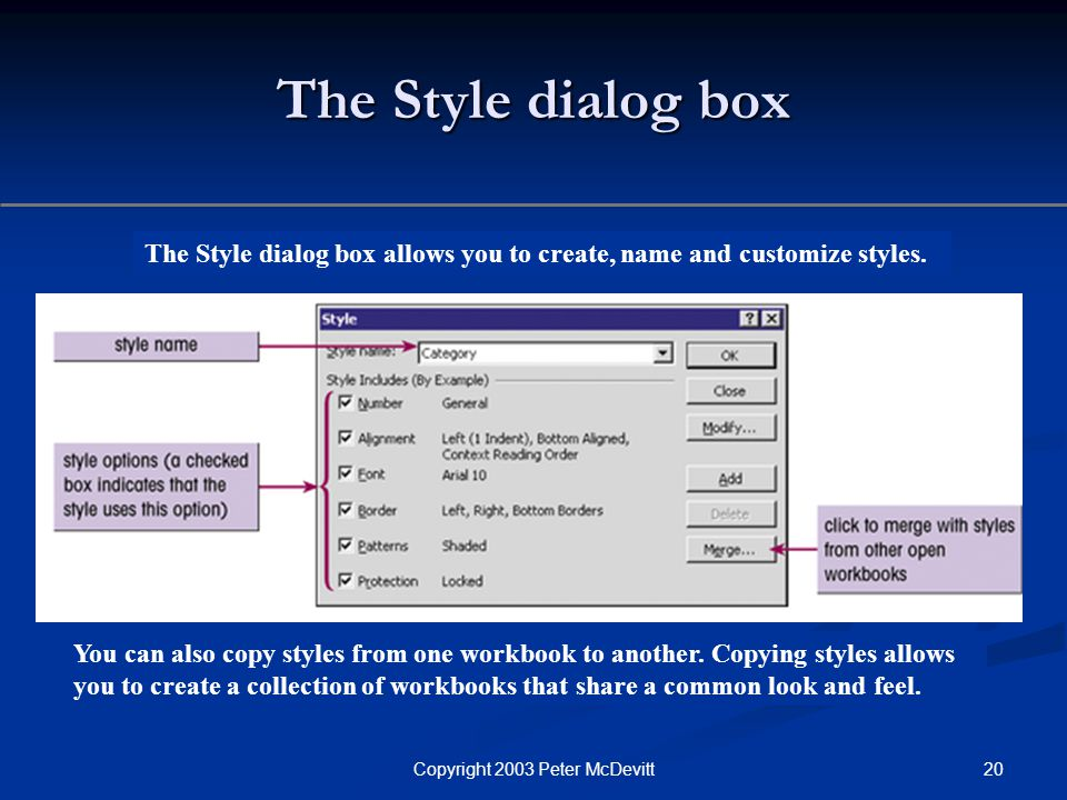 20Copyright 2003 Peter McDevitt The Style dialog box The Style dialog box allows you to create, name and customize styles.