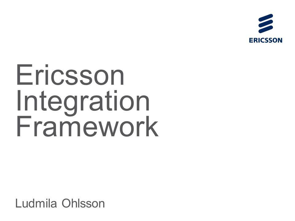 Slide title 70 pt CAPITALS Slide subtitle minimum 30 pt Ericsson Integration Framework Ludmila Ohlsson