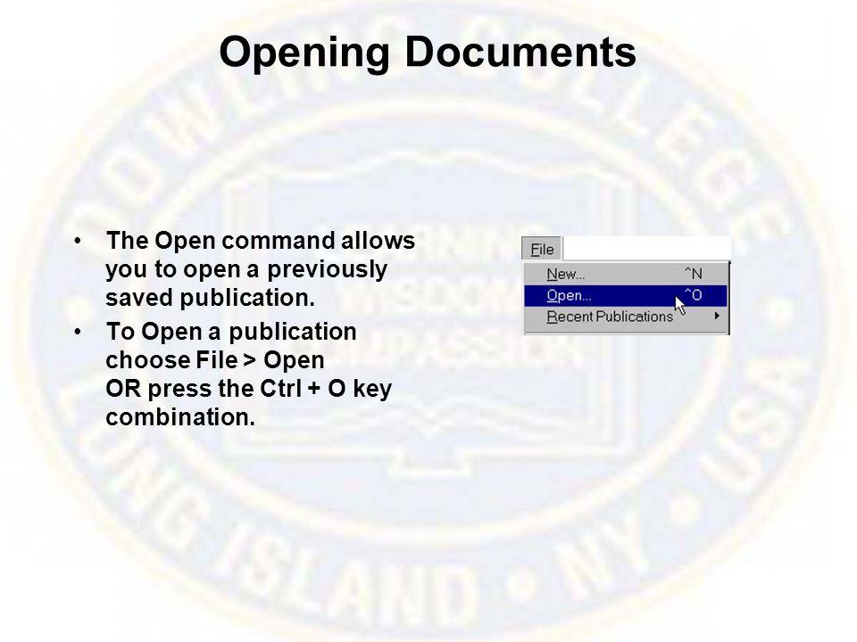 Closing Documents Close command, closes the active publication.