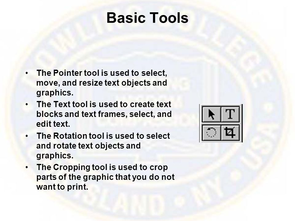 Drawing Tools The Drawing tools allow you to create simple graphics (or frames to hold text or imported graphics) to which you can apply a stroke and or fill.