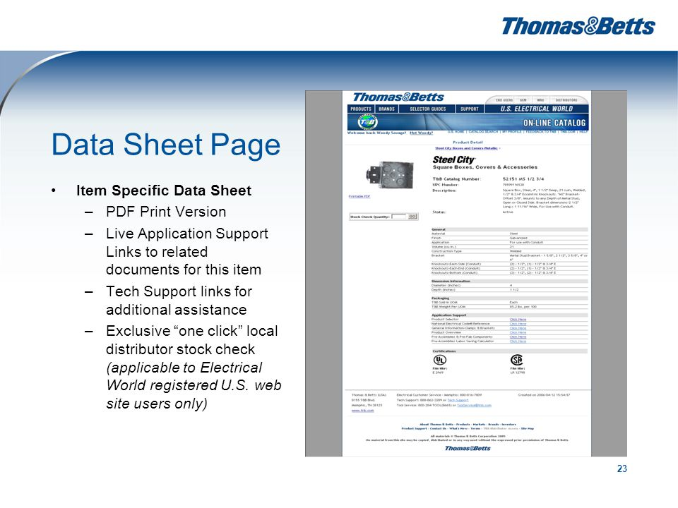 23 Data Sheet Page Item Specific Data Sheet –PDF Print Version –Live Application Support Links to related documents for this item –Tech Support links for additional assistance –Exclusive one click local distributor stock check (applicable to Electrical World registered U.S.