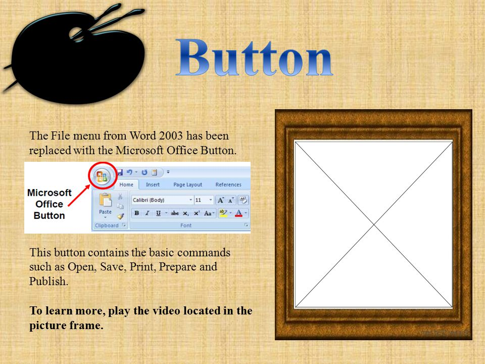 File Menu has been replaced with this in MS Office 2007: MS Office ButtonMS Office Mini Toolbar