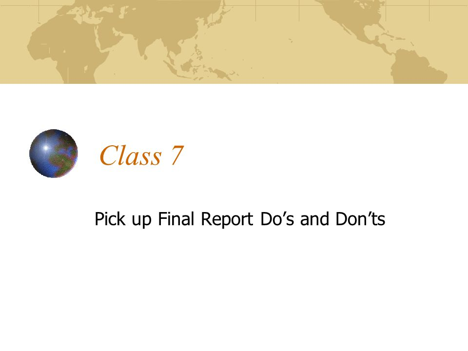 Class 7 Pick up Final Report Do's and Don'ts