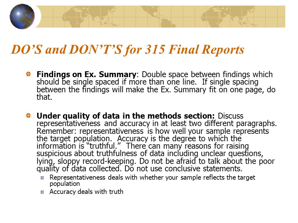 DO'S and DON'T'S for 315 Final Reports Findings on Ex. Summary: Double space between findings which should be single spaced if more than one line. If