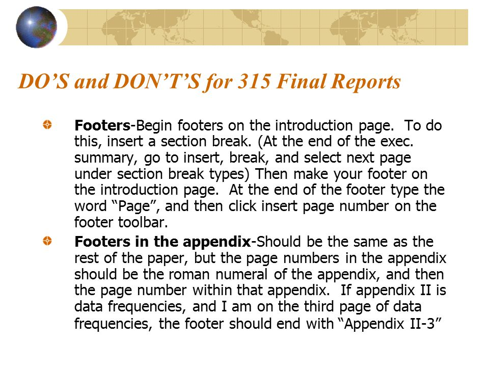 DO'S and DON'T'S for 315 Final Reports Footers-Begin footers on the introduction page.
