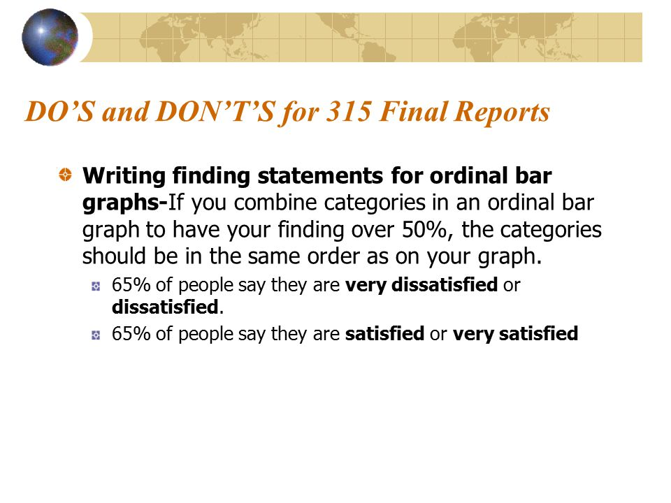 Writing finding statements for ordinal bar graphs-If you combine categories in an ordinal bar graph to have your finding over 50%, the categories should be in the same order as on your graph.
