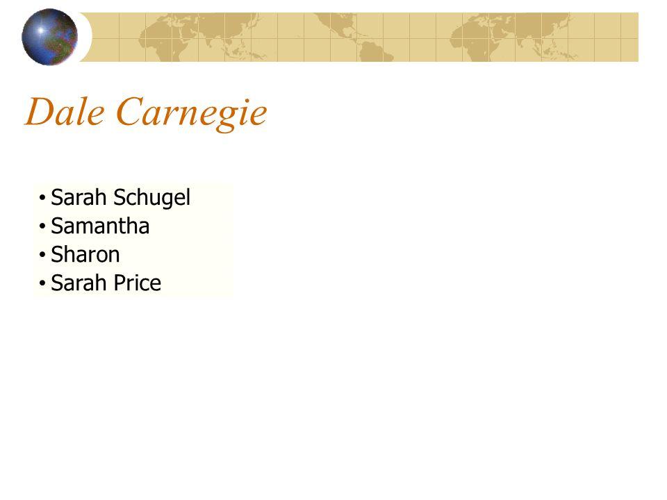 Dale Carnegie Sarah Schugel Samantha Sharon Sarah Price