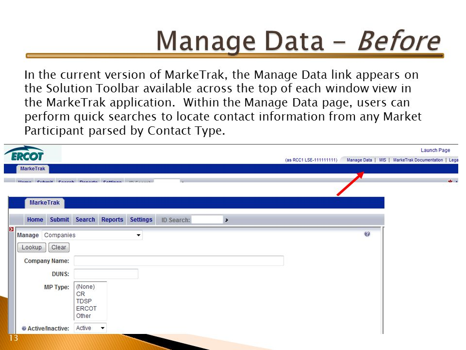 13 In the current version of MarkeTrak, the Manage Data link appears on the Solution Toolbar available across the top of each window view in the MarkeTrak application.