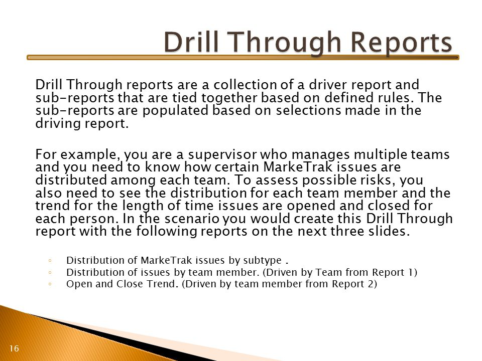 Drill Through reports are a collection of a driver report and sub-reports that are tied together based on defined rules.