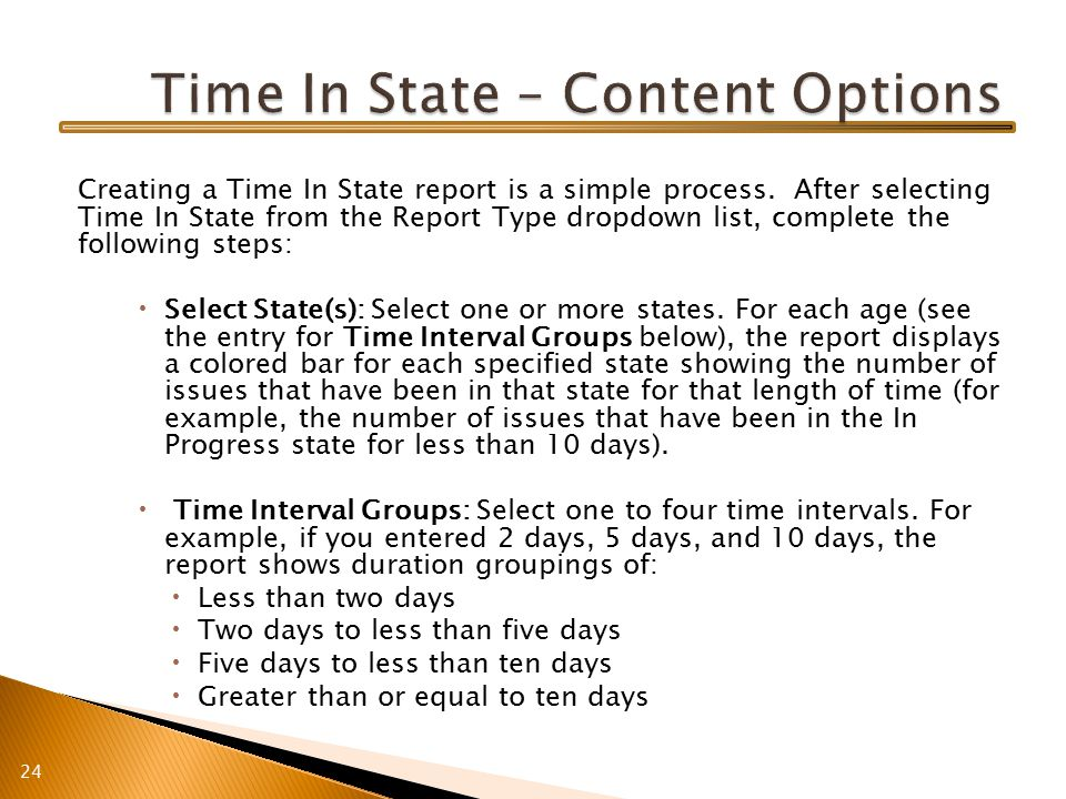 Creating a Time In State report is a simple process.
