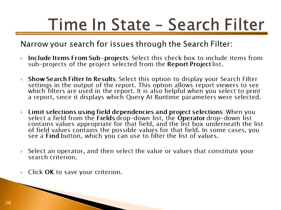 Narrow your search for issues through the Search Filter:  Include Items From Sub-projects: Select this check box to include items from sub-projects of the project selected from the Report Project list.