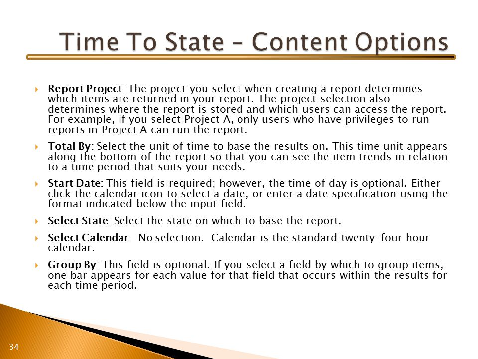  Report Project: The project you select when creating a report determines which items are returned in your report.