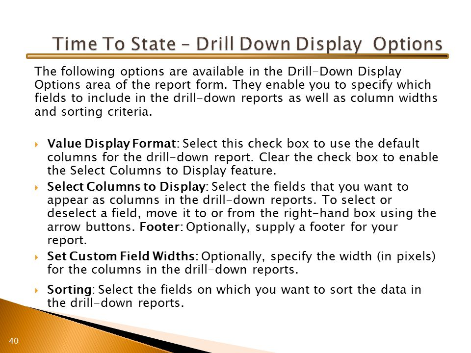 The following options are available in the Drill-Down Display Options area of the report form.