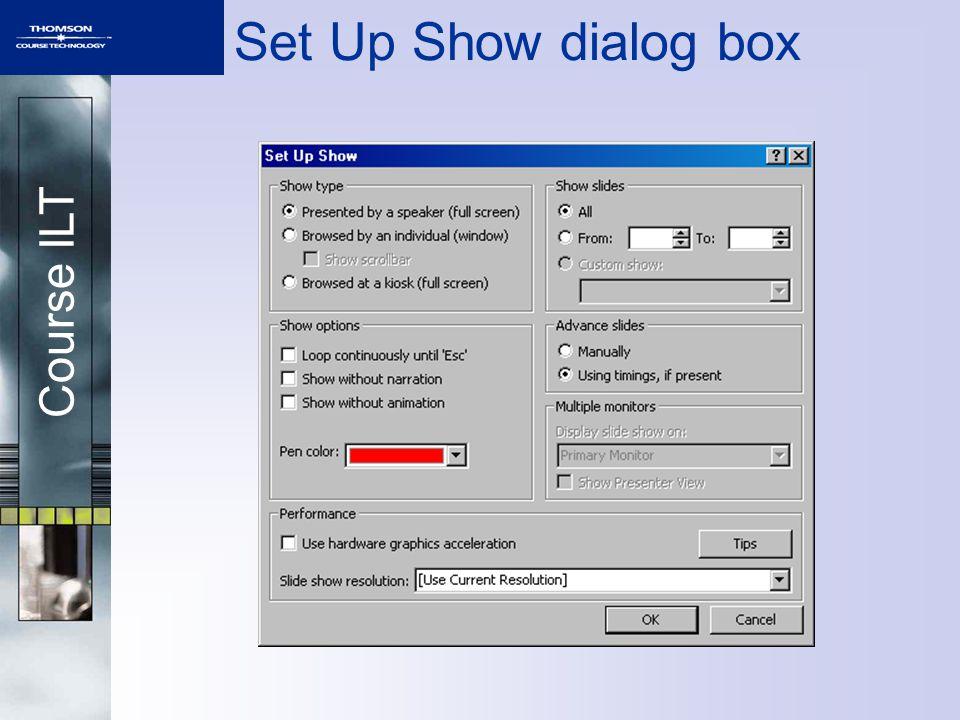Course ILT Set Up Show dialog box
