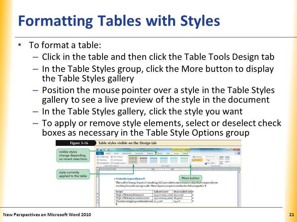 XP Formatting Tables with Styles To format a table: – Click in the table and then click the Table Tools Design tab – In the Table Styles group, click