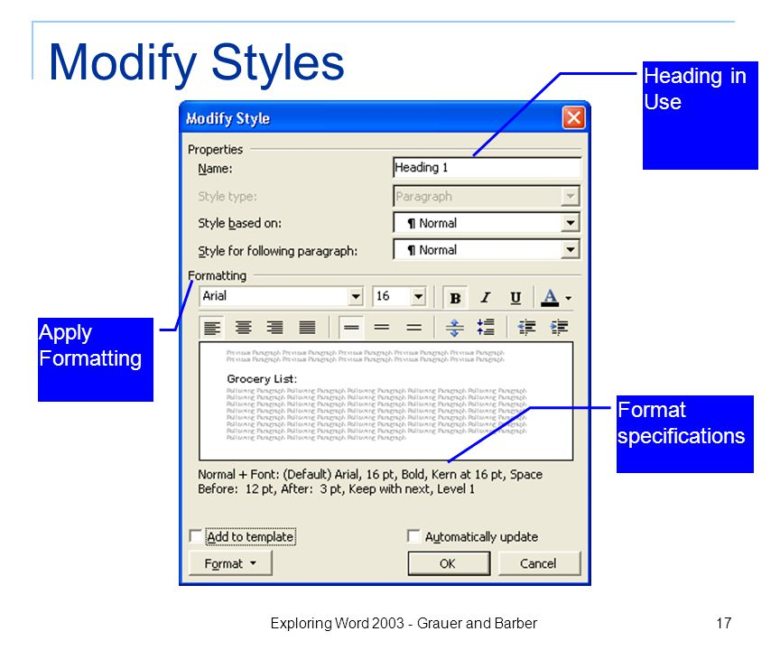 Exploring Word 2003 - Grauer and Barber 17 Modify Styles Apply Formatting Heading in Use Format specifications