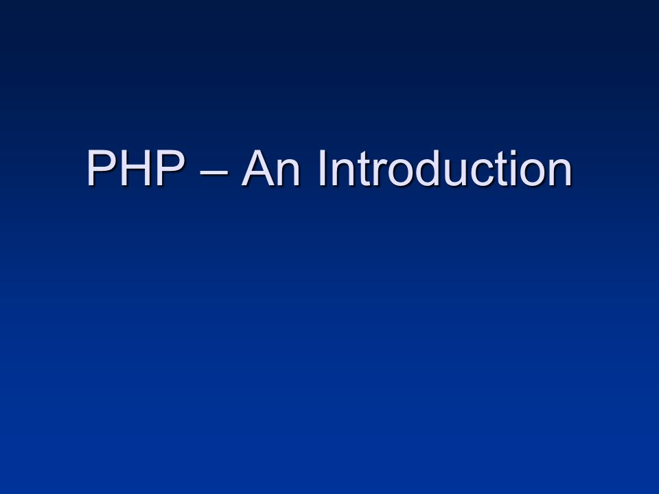 PHP – An Introduction
