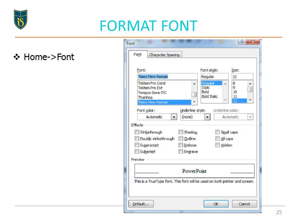 FORMAT FONT  Home->Font 25
