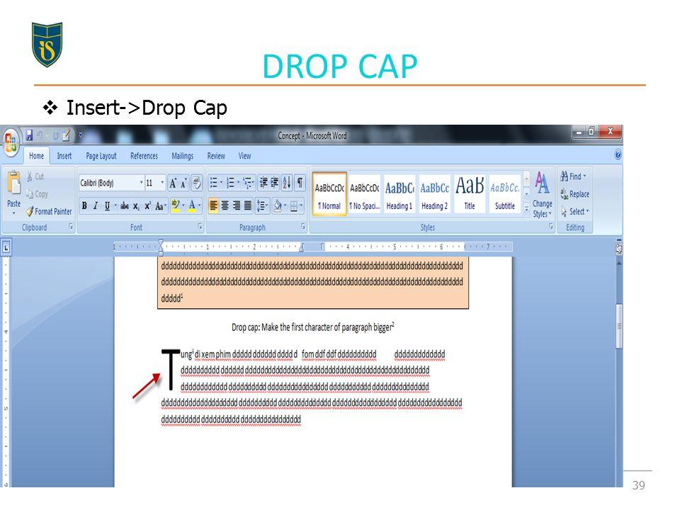  Insert->Drop Cap DROP CAP 39