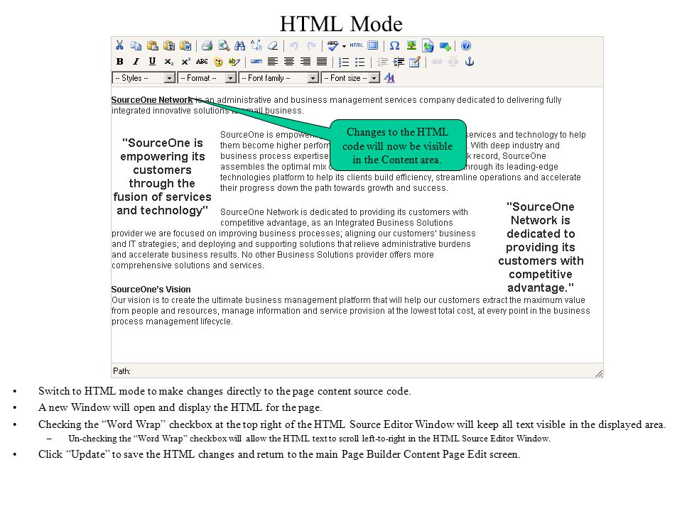 HTML Mode Switch to HTML mode to make changes directly to the page content source code.