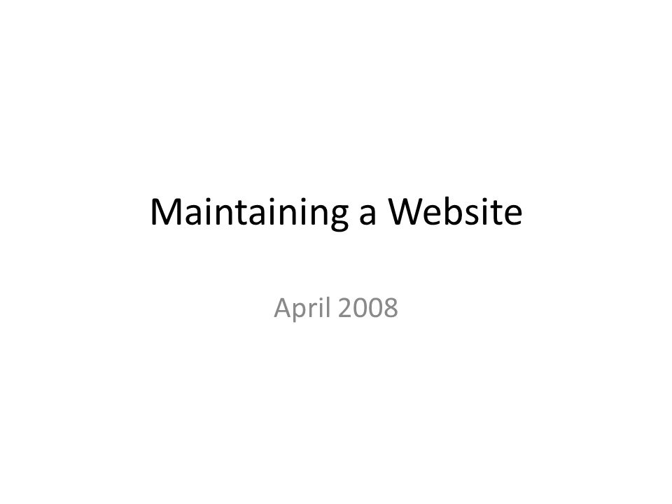 Maintaining a Website April 2008