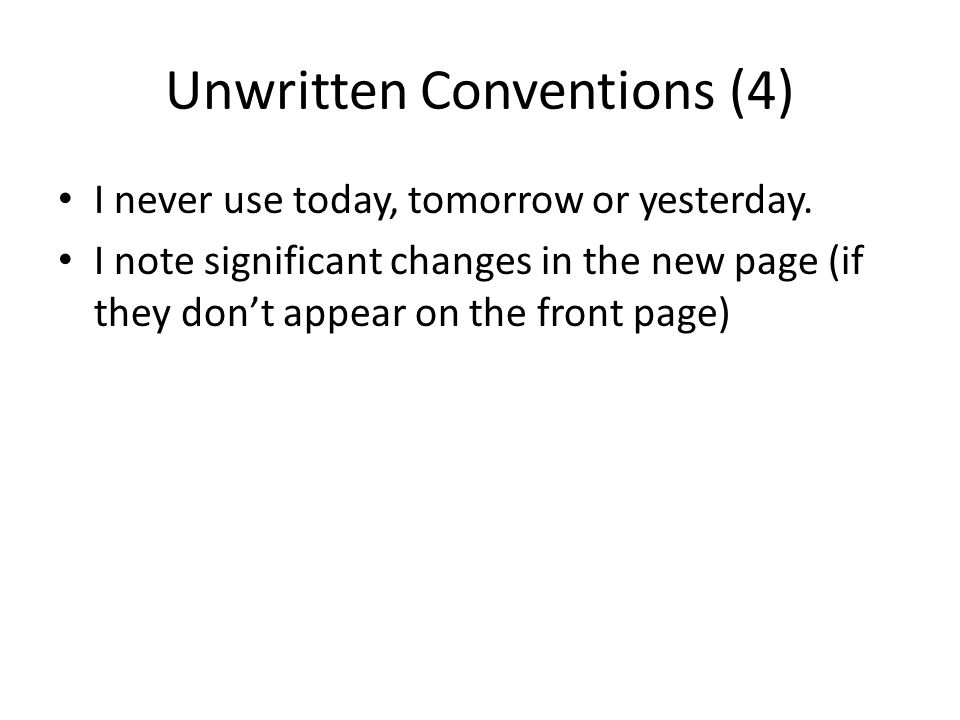 Unwritten Conventions (4) I never use today, tomorrow or yesterday.