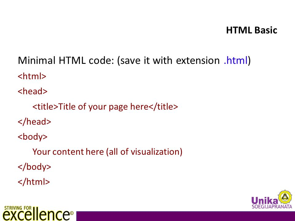 HTML Basic Minimal HTML code: (save it with extension.html) Title of your page here Your content here (all of visualization)