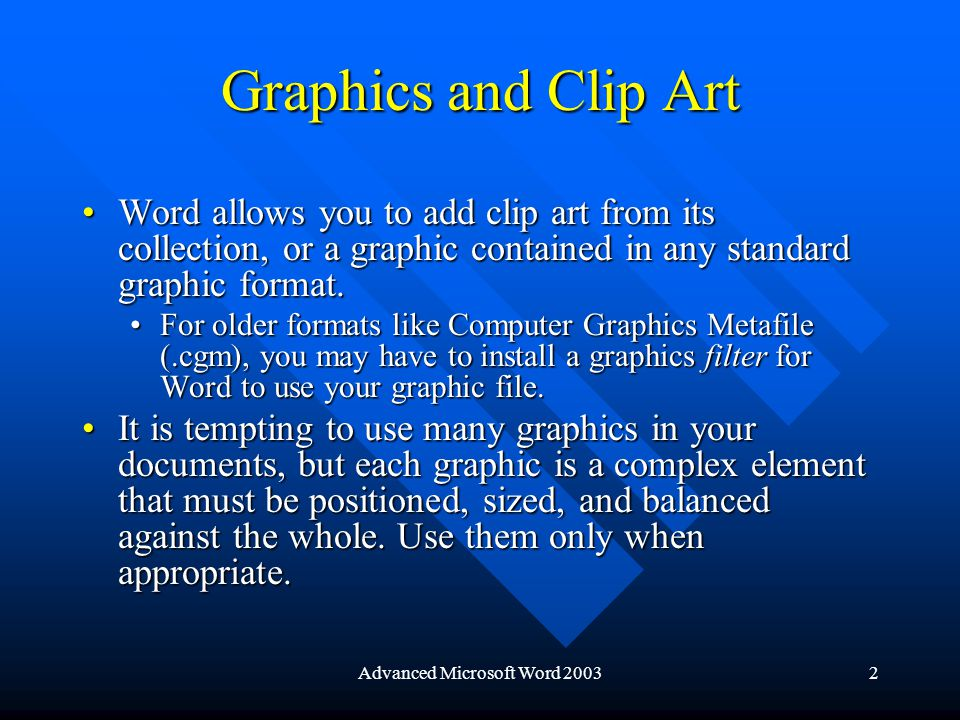 Advanced Microsoft Word 20033 Adding Clip Art 1.Click Insert > Picture > Clip Art… 2.The Clip Organizer is displayed in the Task Pane.