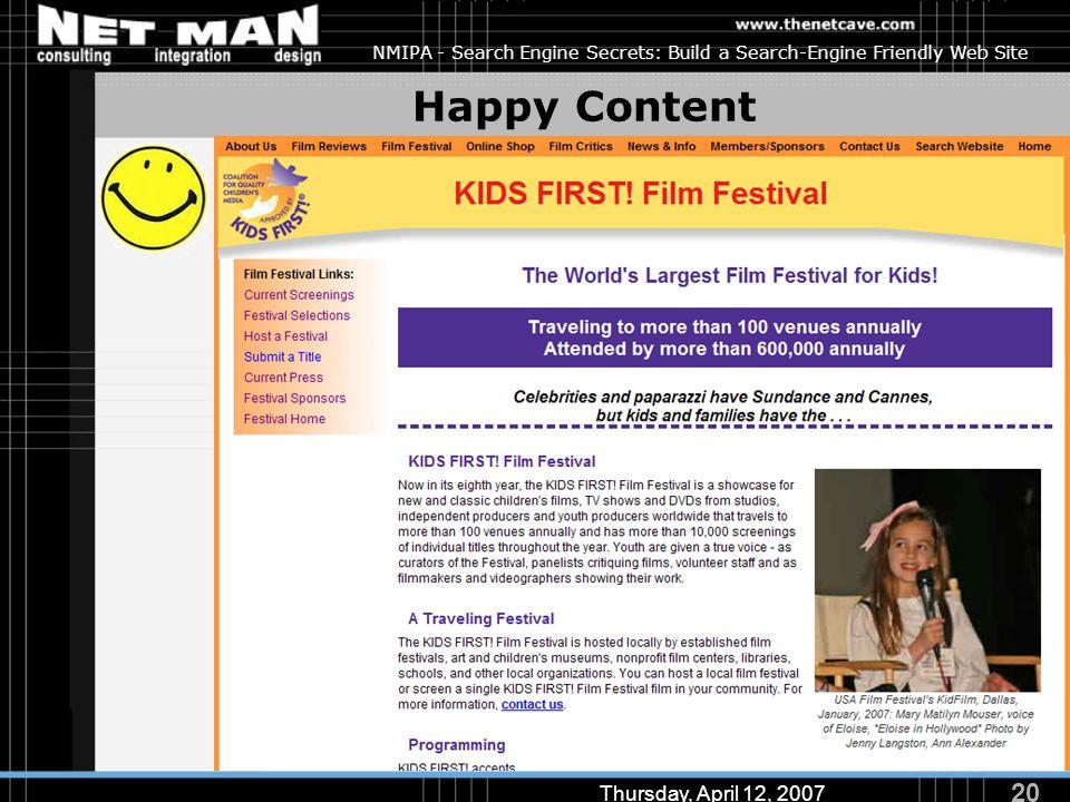 20 Thursday, April 12, 2007 NMIPA - Search Engine Secrets: Build a Search-Engine Friendly Web Site Happy Content
