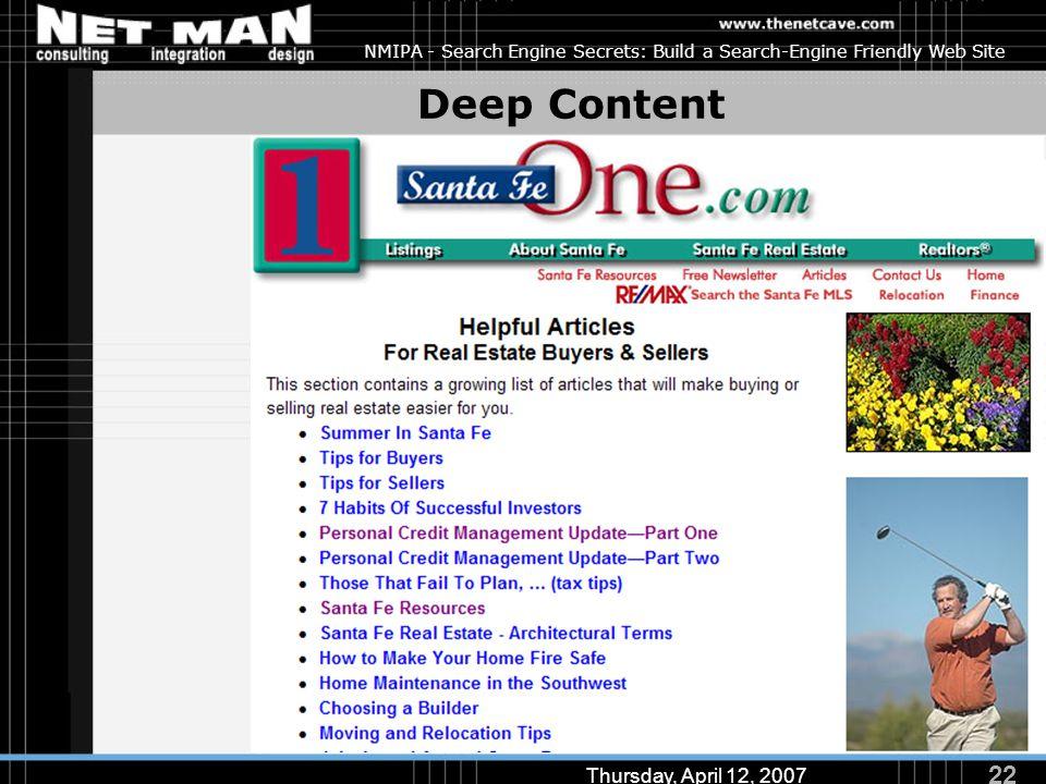 22 Thursday, April 12, 2007 NMIPA - Search Engine Secrets: Build a Search-Engine Friendly Web Site Deep Content