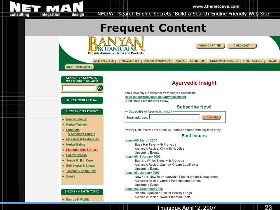 23 Thursday, April 12, 2007 NMIPA - Search Engine Secrets: Build a Search-Engine Friendly Web Site Frequent Content